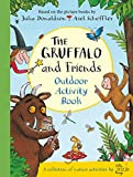 The Gruffalo and Friends Outdoor Activity Book (Activity Books)